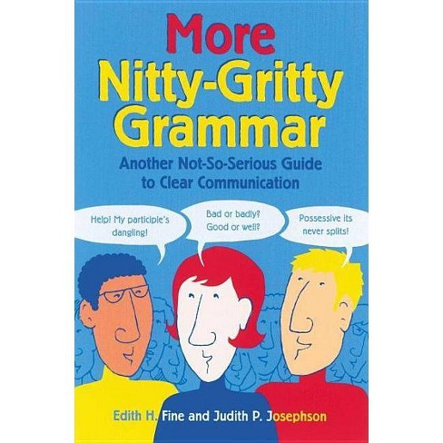 More Nitty Gritty Grammar - by  Edith Hope Fine & Judith Pinkerton Josephson (Paperback) - image 1 of 1