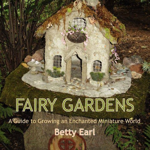 Fairy Gardens - by  Betty K Earl (Paperback) - image 1 of 1