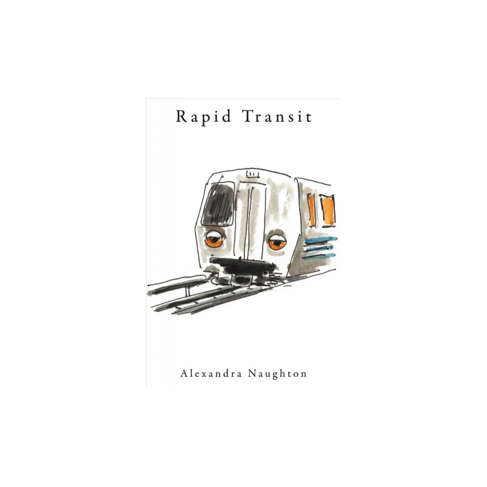 Rapid Transit - by Alexandra Naughton (Paperback)