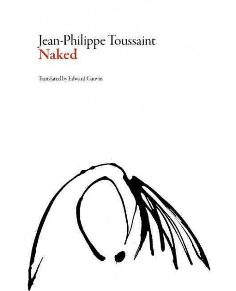 Naked (Paperback) (Jean-phillipe Toussaint) - image 1 of 1