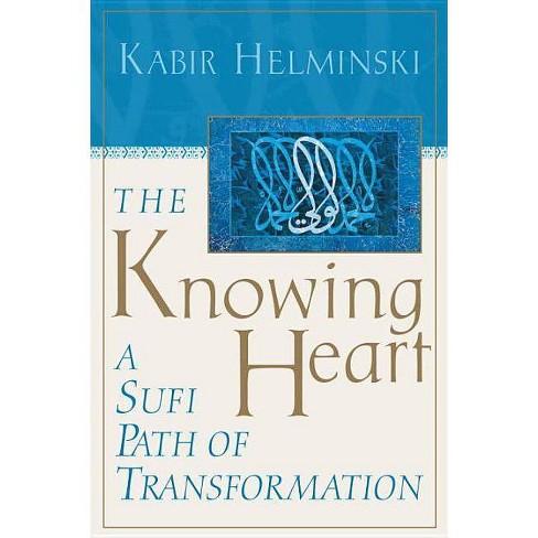 The Knowing Heart - by  Kabir Helminski (Paperback) - image 1 of 1