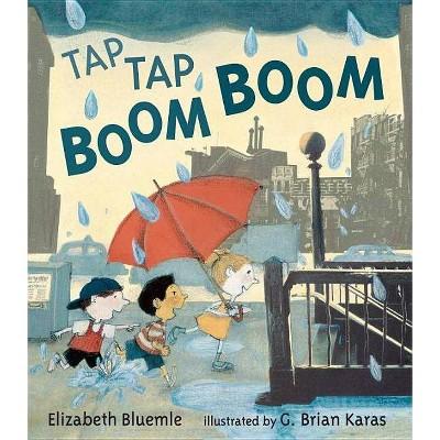 Tap Tap Boom Boom - by  Elizabeth Bluemle (Hardcover)