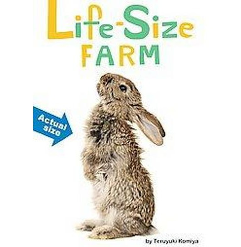 Life-Size Farm : Horse, Cow, Llama, Rabbit, and More-an All-new Actual-size Animal Encyclopedia - image 1 of 1