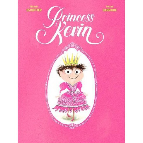 Princess Kevin - by  Michael Escoffier (Hardcover) - image 1 of 1