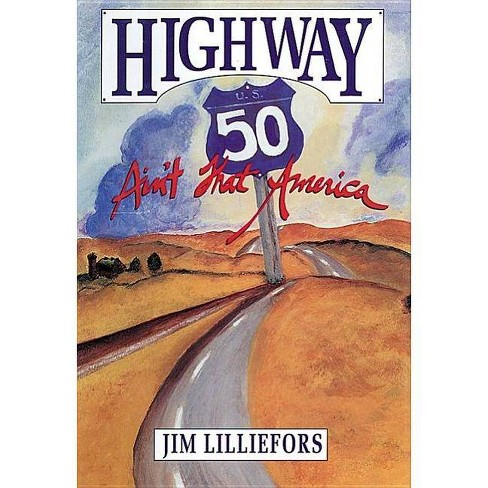 Highway 50 - by  James Lilliefors (Hardcover) - image 1 of 1