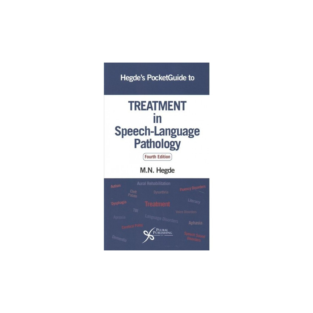 Hegde's Pocketguide to Treatment in Speech-Language Pathology - 4 by Ph.D. M. N. Hegde (Paperback)