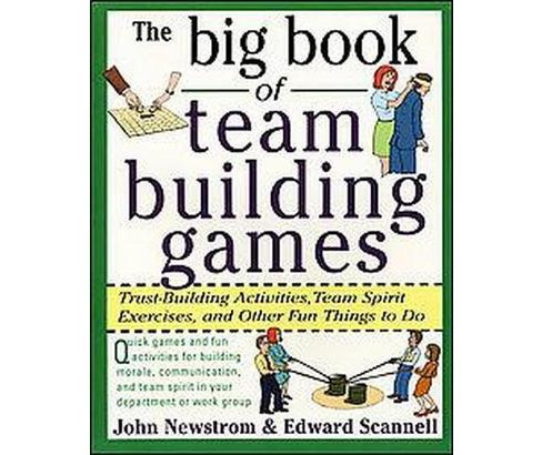 Big Book of Team Building Games : Trust-Building Activities, Team Spirit Exercises, and Other Fun Things - image 1 of 1
