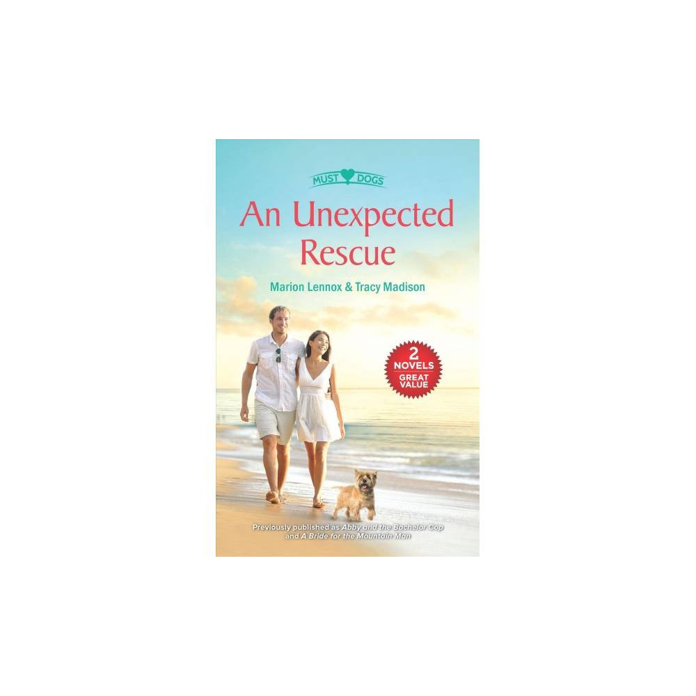 Unexpected Rescue : Abby and the Bachelor Cop / A Bride for the Mountain Man - (Paperback)
