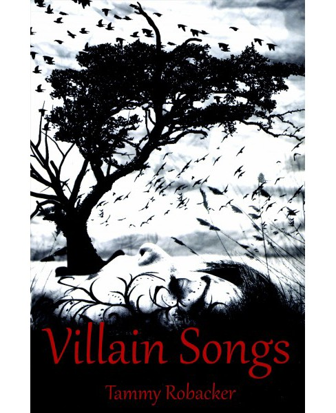 Villain Songs (Paperback) (Tammy Robacker) - image 1 of 1