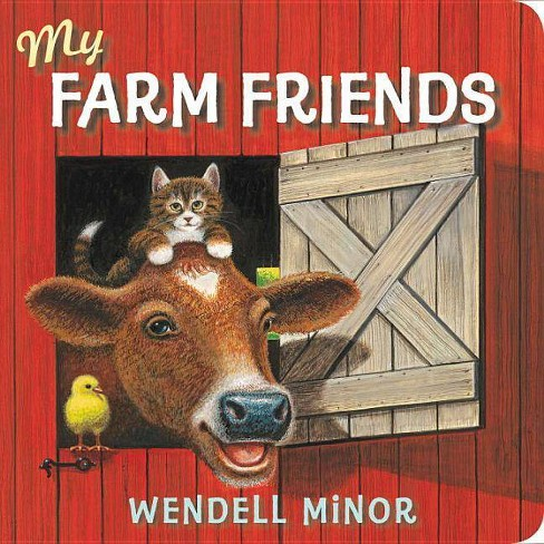 My Farm Friends - by  Wendell Minor (Board_book) - image 1 of 1