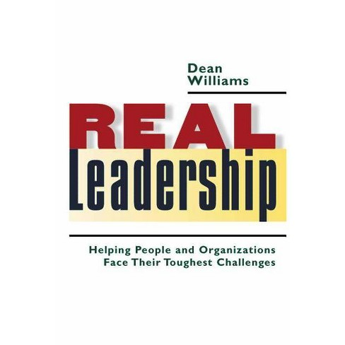 Real Leadership - by  Dean Williams (Hardcover) - image 1 of 1