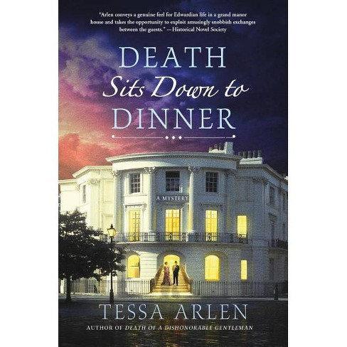 Death Sits Down to Dinner - (Lady Montfort Mystery) by  Tessa Arlen (Hardcover) - image 1 of 1