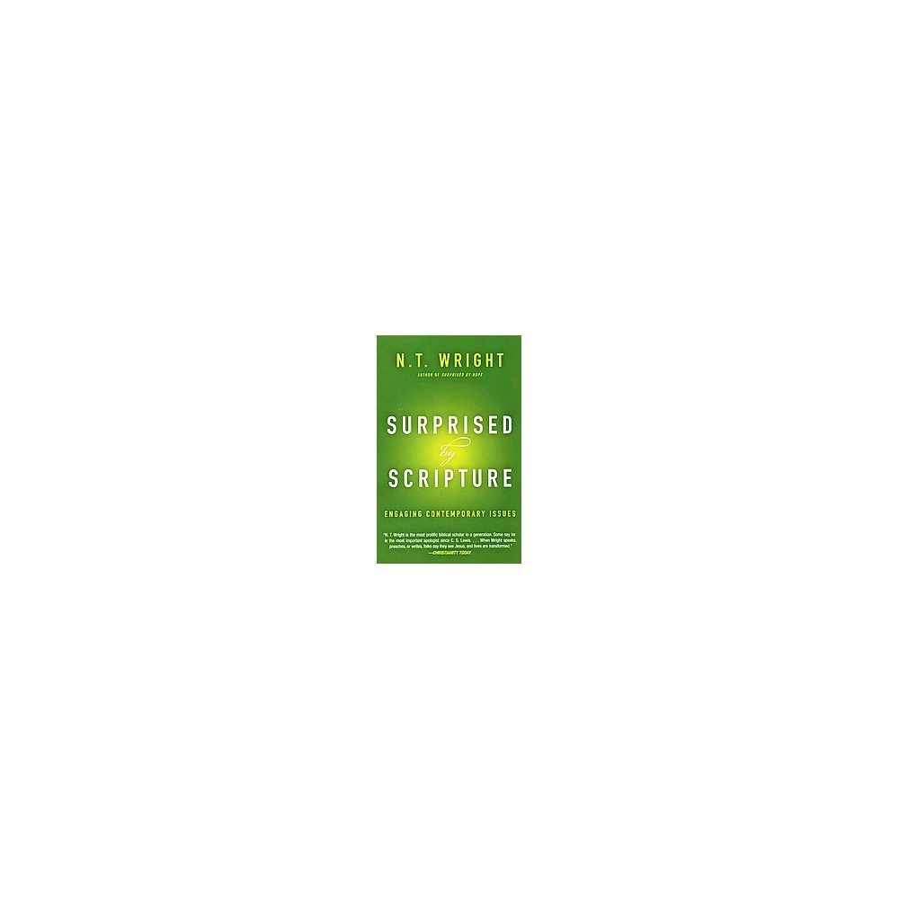Surprised by Scripture : Engaging Contemporary Issues (Reprint) (Paperback) (N. T. Wright)