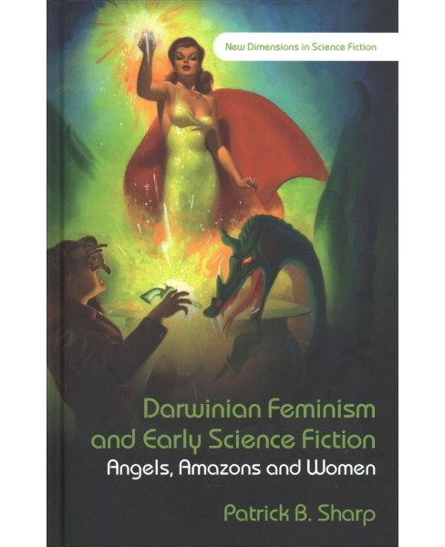 Darwinian Feminism and Early Science Fiction : Angels, Amazons and Women -  (Hardcover) - image 1 of 1