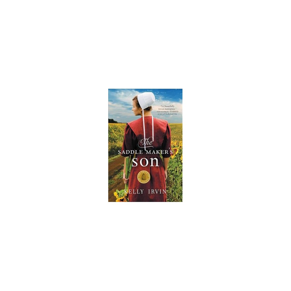 Saddle Maker's Son : An Amish Romance - (Amish of Bee County) by Kelly Irvin (Paperback)