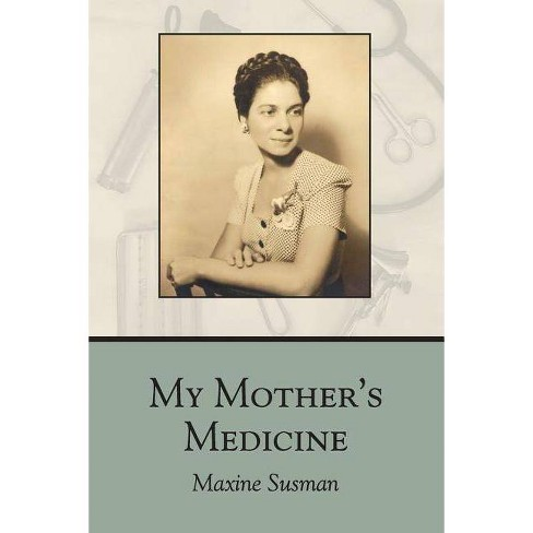 My Mother's Medicine - by  Maxine Susman (Paperback) - image 1 of 1