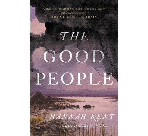 Good People -  Large Print by Hannah Kent (Hardcover) - image 1 of 1