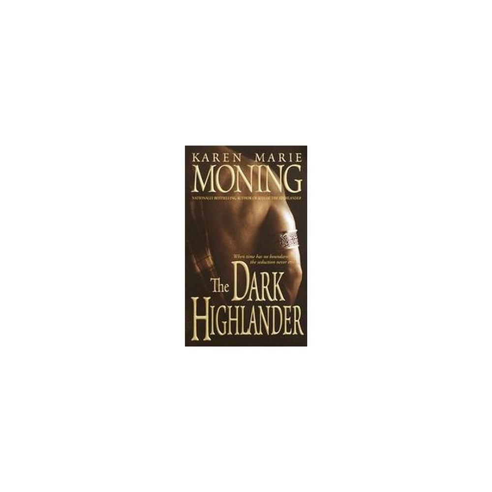 Dark Highlander - Reissue by Karen Marie Moning (Paperback)