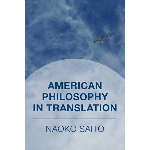 American Philosophy in Translation - by  Naoko Saito (Hardcover) - image 1 of 1
