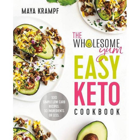 The Wholesome Yum Easy Keto Cookbook - by Maya Krampf (Hardcover) - image 1 of 1