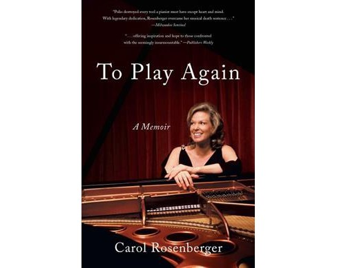 To Play Again : A Memoir of Musical Survival -  by Carol Rosenberger (Paperback) - image 1 of 1