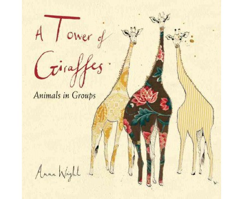 Tower of Giraffes : Animals in Groups (School And Library) (Anna Wright) - image 1 of 1