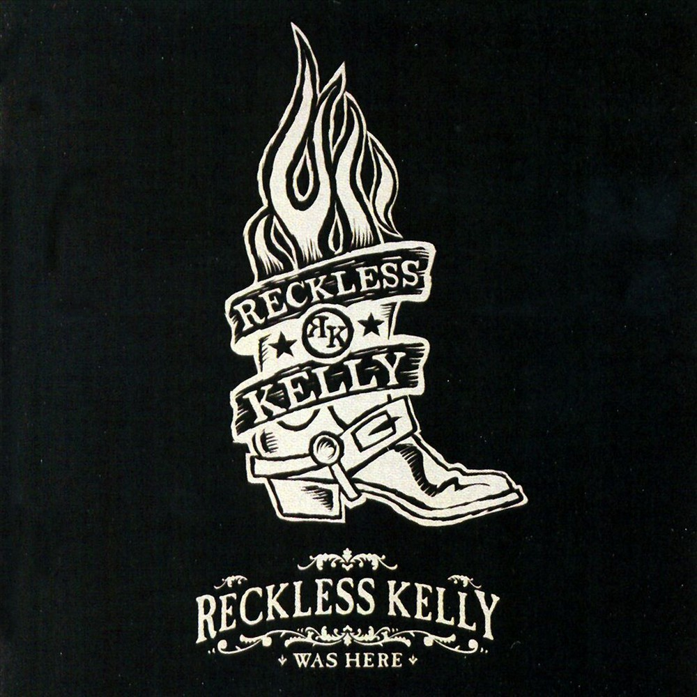 Reckless Kelly - Reckless Kelly Was Here (CD)