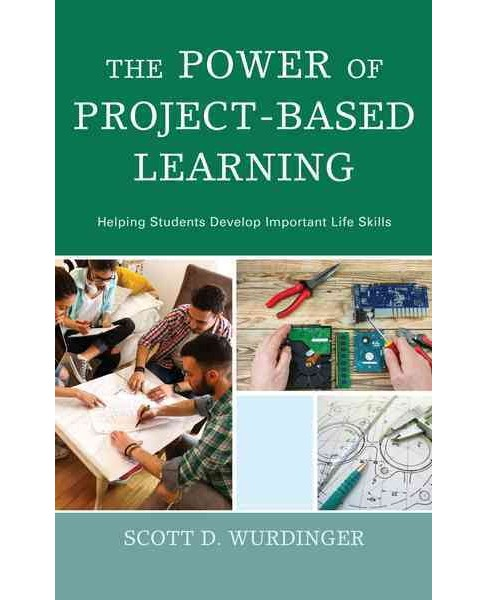 Power of Project-Based Learning : Helping Students Develop Important Life Skills (Paperback) (Scott D. - image 1 of 1