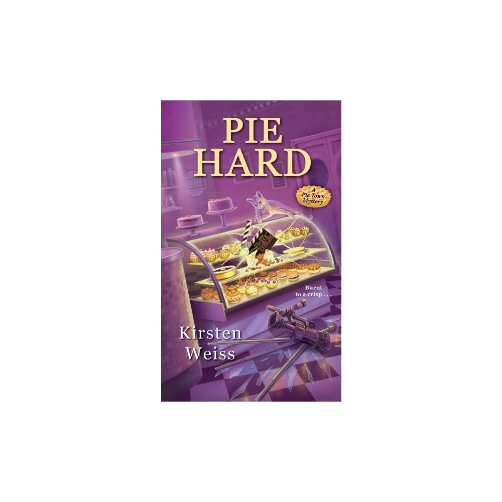 Pie Hard - (Pie Town Mysteries) by Kirsten Weiss (Paperback)