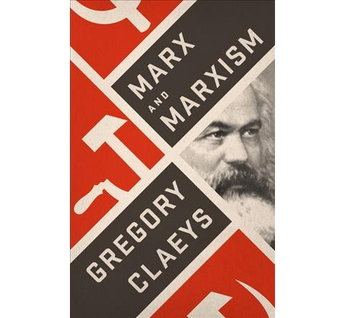 Marx and Marxism -  by Gregory Claeys (Hardcover) - image 1 of 1
