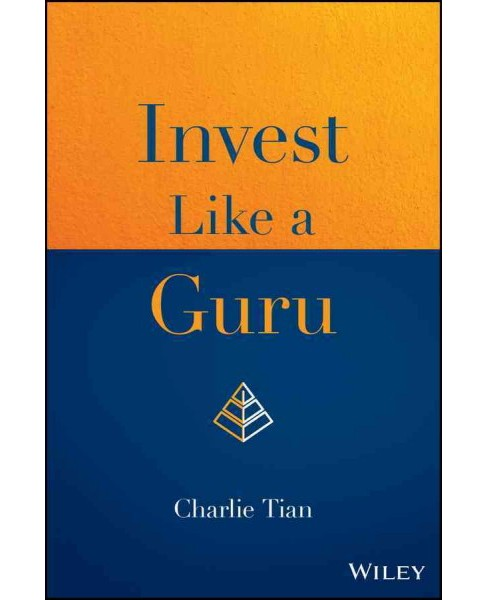 Invest Like a Guru : How to Generate Higher Returns at Reduced Risk With Value Investing (Hardcover) - image 1 of 1