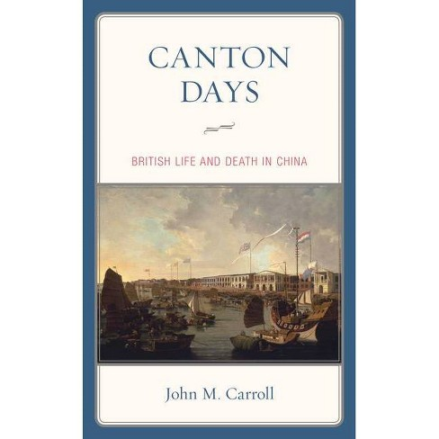 Canton Days - by  John M Carroll (Paperback) - image 1 of 1