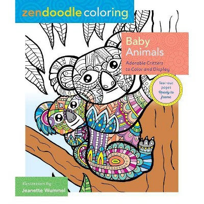 Zendoodle Coloring: Baby Animals: Adorable Critters to Color and Display (paperback) by Jeanette Wummel