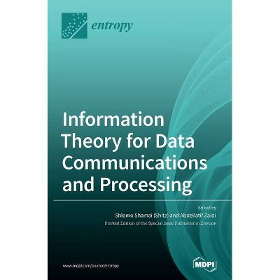 Information Theory for Data Communications and Processing - (Hardcover)
