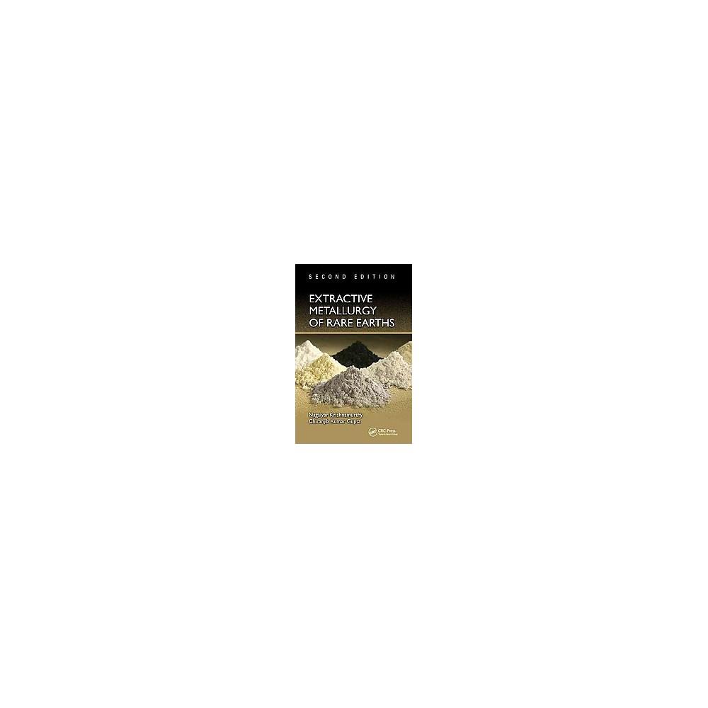 Extractive Metallurgy of Rare Earths (Hardcover) (Nagaiyar Krishnamurthy & Chiranjib Kumar Gupta)