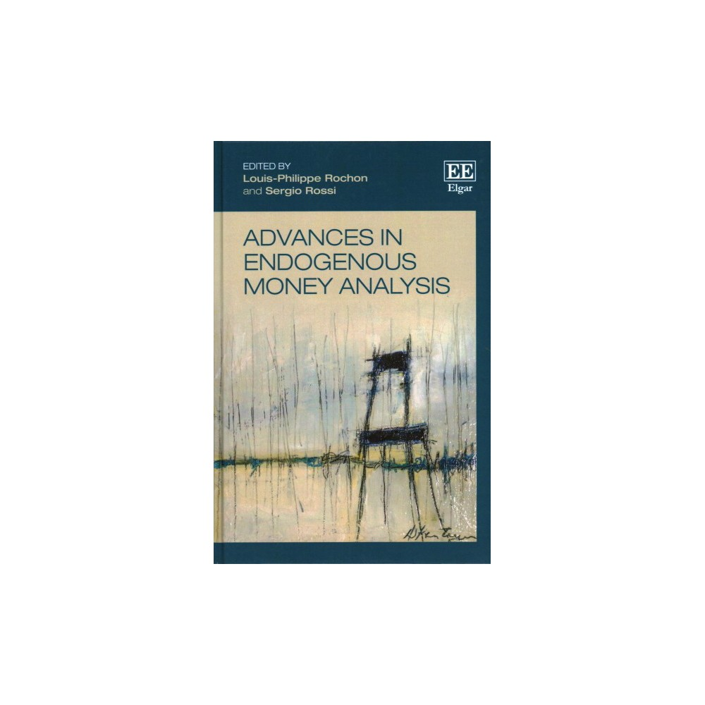 Advances in Endogenous Money Analysis (Hardcover)