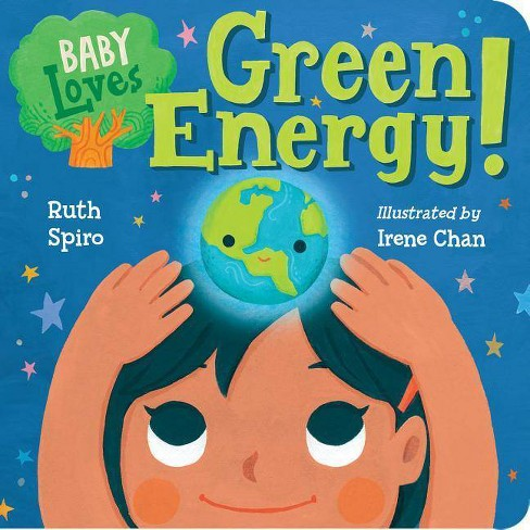 Baby Loves Green Energy! - (Baby Loves Science) by  Ruth Spiro (Board_book) - image 1 of 1