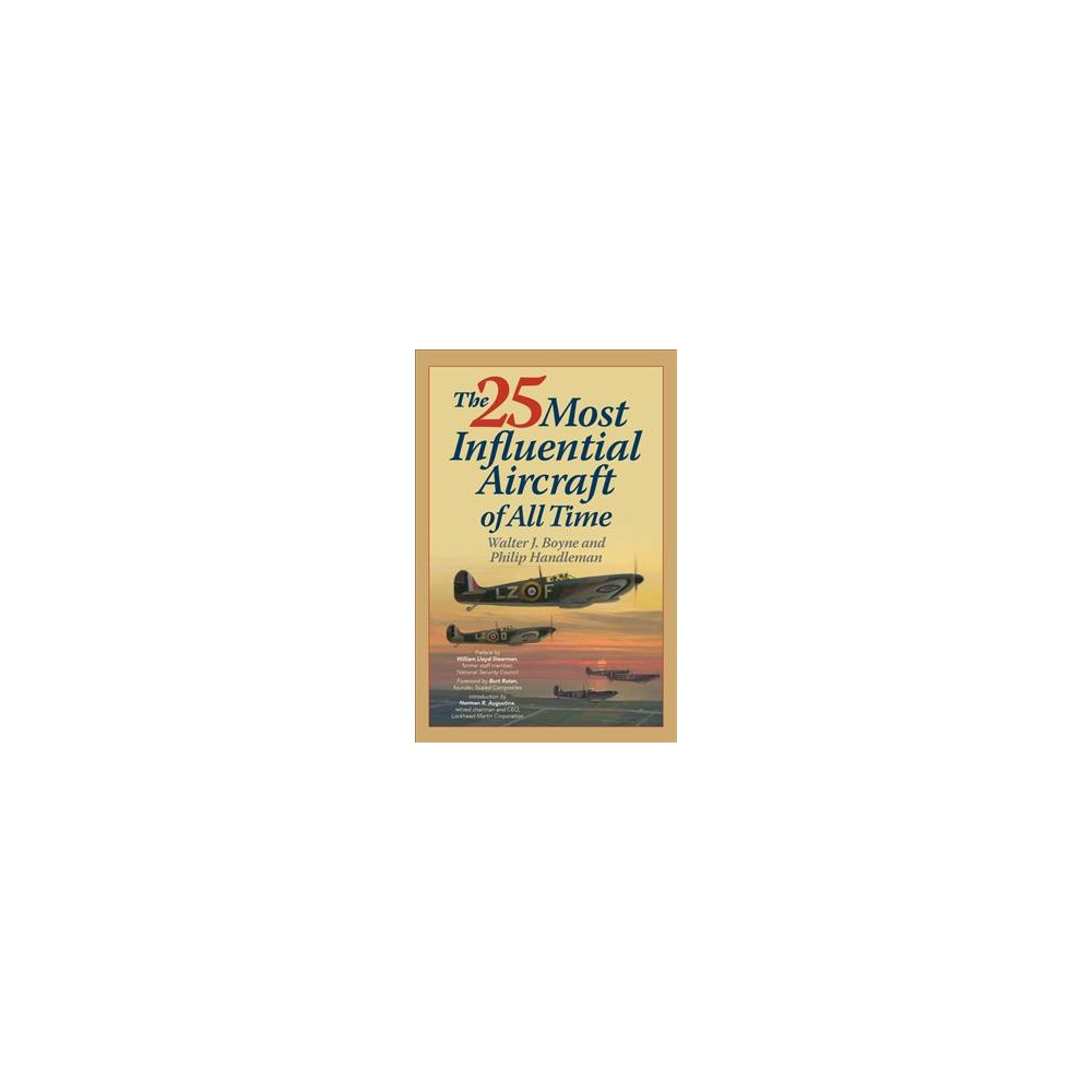 25 Most Influential Aircraft of All Time (Hardcover) (Walter J. Boyne & Philip Handleman)