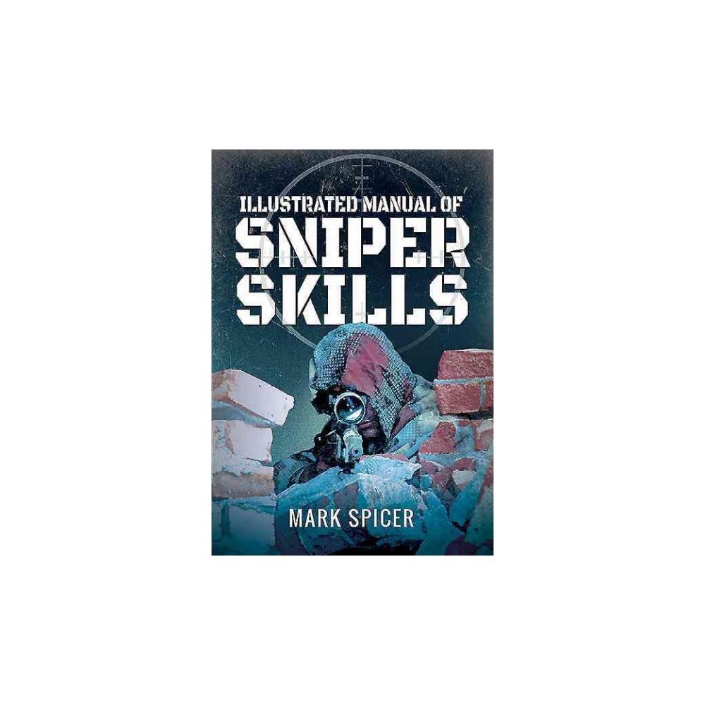 Illustrated Manual of Sniper Skills (Reissue) (Paperback) (Mark Spicer)
