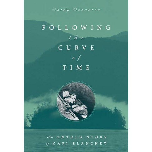 Following the Curve of Time - by  Cathy Converse (Paperback) - image 1 of 1