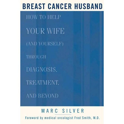 Breast Cancer Husband - by  Marc Silver (Paperback) - image 1 of 1