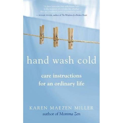 Hand Wash Cold - by  Karen Maezen Miller (Paperback) - image 1 of 1