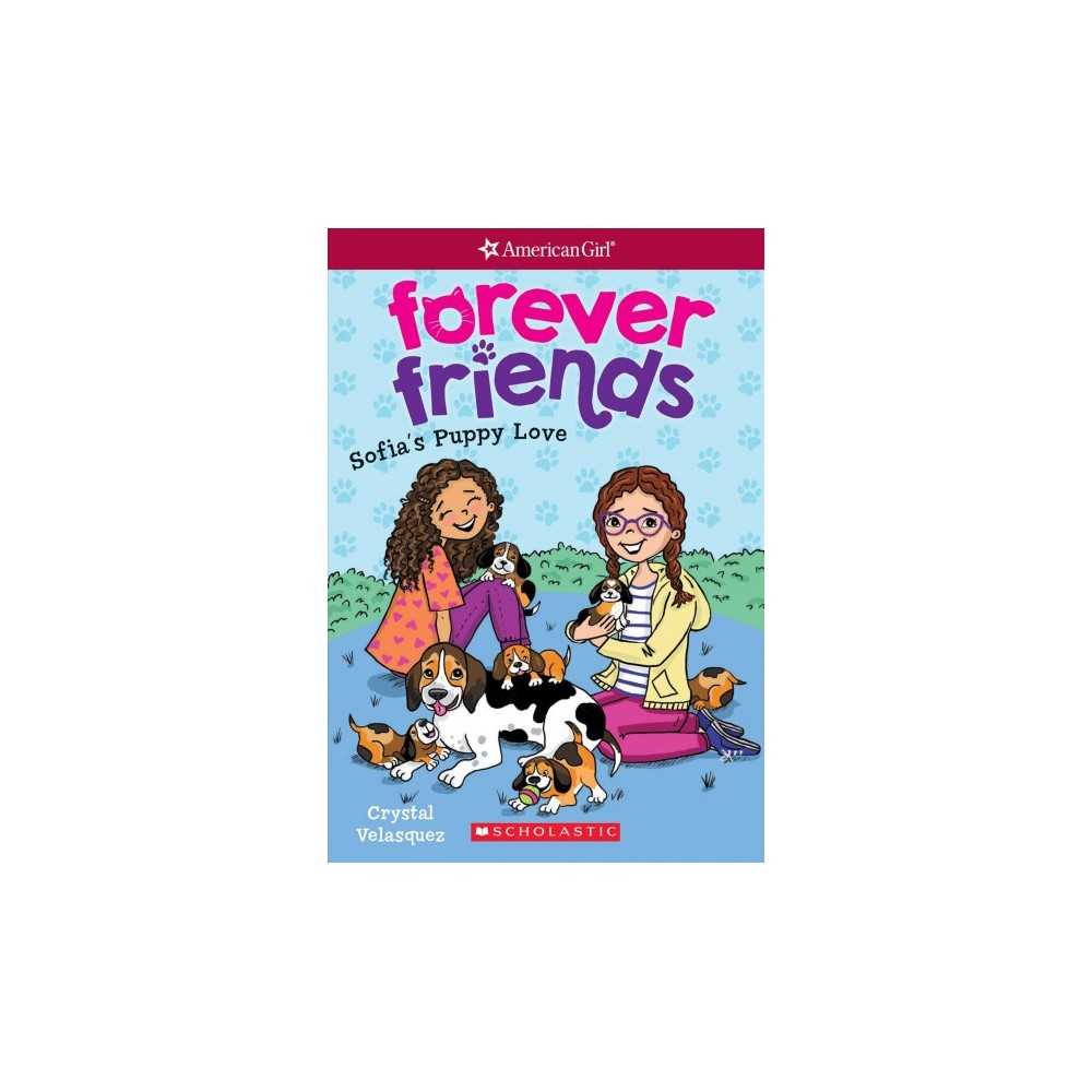 Sofia's Puppy Love - (American Girl Forever Friends) by Crystal Velasquez (Paperback)
