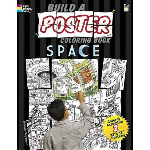 Build a Poster Coloring Book Space - (Dover Coloring Books) by  Arkady Roytman (Paperback) - image 1 of 1