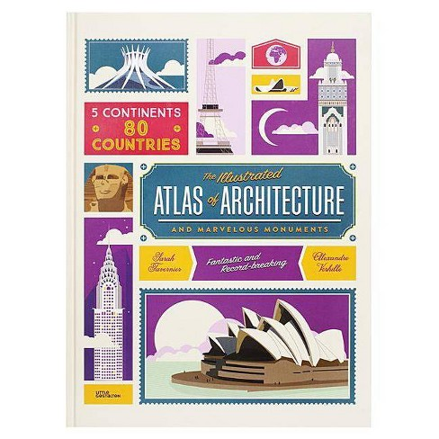 The Illustrated Atlas of Architecture and Marvelous Monuments - (Hardcover) - image 1 of 1