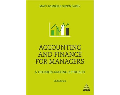 Accounting and Finance for Managers : A Decision-making Approach -  (Paperback) - image 1 of 1