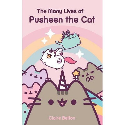 The Many Lives of Pusheen the Cat - (I Am Pusheen) by Claire Belton (Paperback)