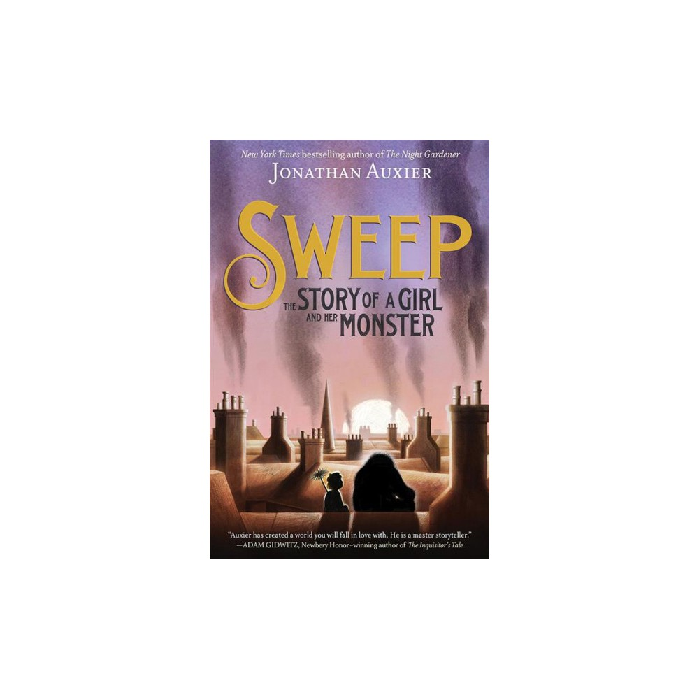 Sweep : The Story of a Girl and Her Monster - by Jonathan Auxier (School And Library)