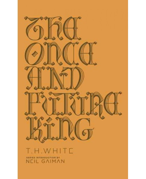 Once and Future King (Hardcover) (T. H. White) - image 1 of 1