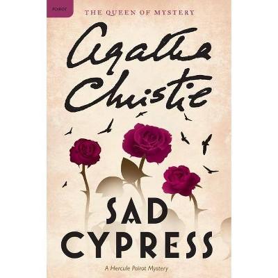 Sad Cypress - (Hercule Poirot Mysteries) by  Agatha Christie (Paperback)